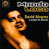 Mundo Loco by David Alvarez/Juego De Manos