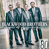 Forever: 80th Anniversary Recording by The Blackwood Brothers