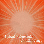 15 Upbeat Instrumental Christian Songs by The O'Neill Brothers Group
