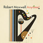 Anytime by Robert Maxwell
