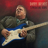 Temperature Rising by Danny Bryant
