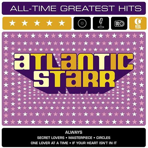 Atlantic Starr: All-Time Greatest Hits by Atlantic Starr