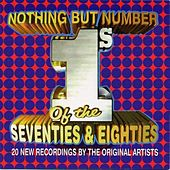 Nothing But Number 1's of the Seventies & Eighties by Various Artists