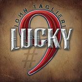 Lucky #9 by John Taglieri