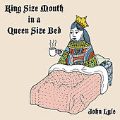 King Size Mouth in a Queen Size Bed by John Lyle