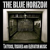 Tattoos Tissues & Elevator Music - Single by Blue Horizon