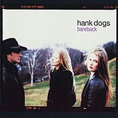 Bareback by Hank Dogs