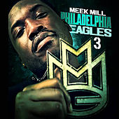 Philadelphia Eagles 3 by Meek Mill