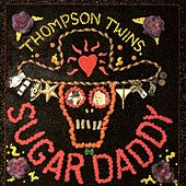 Sugar Daddy by Thompson Twins