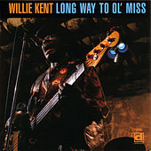 Long Way To Ol' Miss by Willie Kent