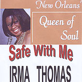 Safe With Me von Irma Thomas