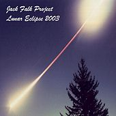 Lunar Eclipse 2003 by Jack Falk Project