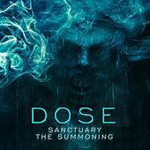 Sanctuary / The Summoning by Dose