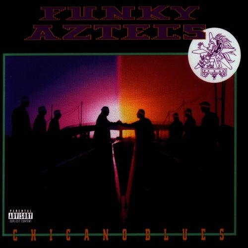 Chicano Blues by Funky Aztecs