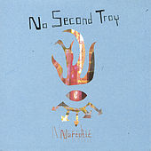 Narcotic by No Second Troy