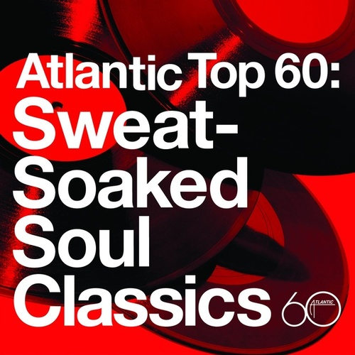 Atlantic Top 60: Sweat-Soaked Soul Classics by Various Artists