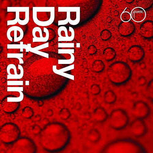 Atlantic 60th: Rainy Day Refrain by Various Artists