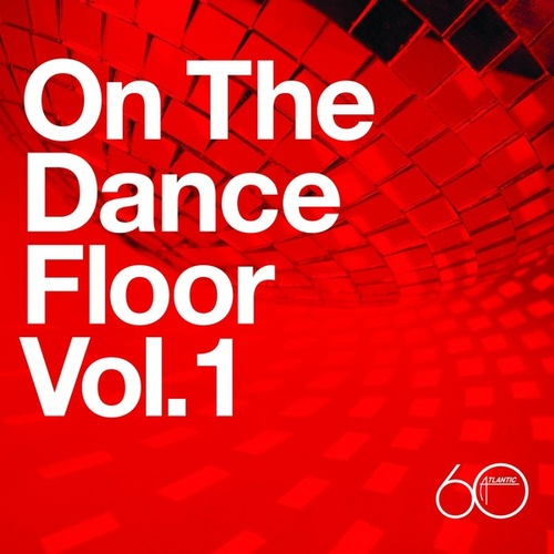 Atlantic 60th: On The Dance Floor Vol. 1 by Various Artists