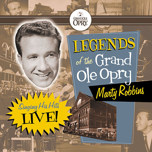 Legends of the Grand Ole Opry: Marty Robbins Sings His Hits by Marty Robbins