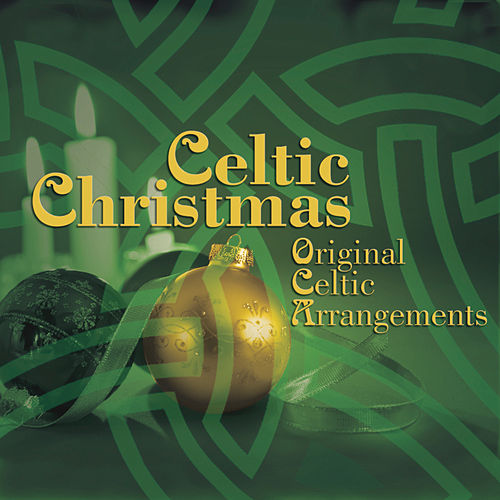 Celtic Christmas: Original Celtic Arrangements by Various Artists
