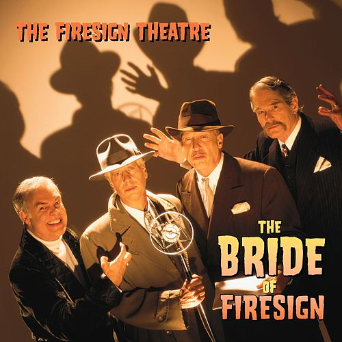 The Bride Of Firesign by Firesign Theatre