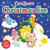 Care Bears: Christmas Eve by The Countdown Kids