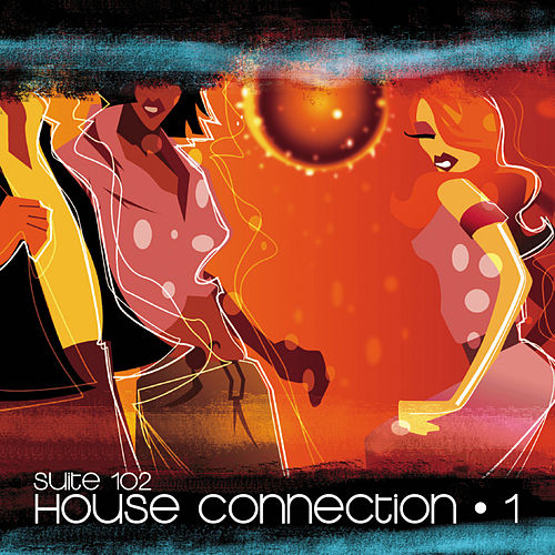Suite 102: House Connection, Vol.1 by Various Artists