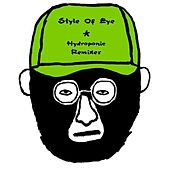 Hydroponic Remixes by Style Of Eye