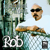 Neighborhood Music by Lil Rob
