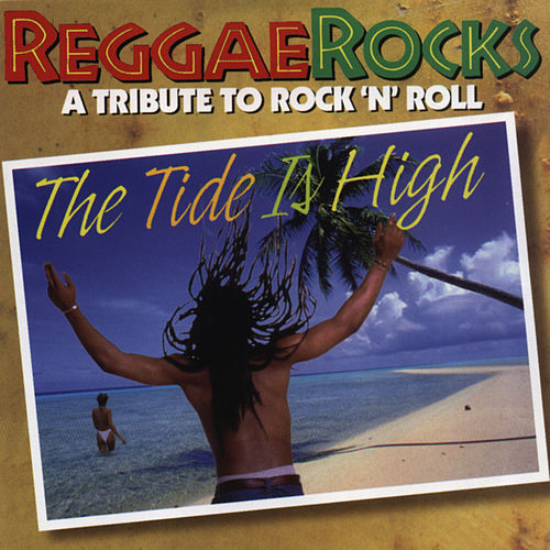 The Tide Is High: A Tribute To Rock N' Roll by Various Artists