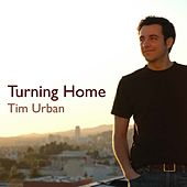 Turning Home by Tim Urban