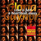 Love Is Just A Heartbeat Away by Gloria Gaynor