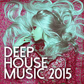 Deep House Music 2015 by Various Artists