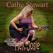 Hey, Josie - Single by Cathy Stewart
