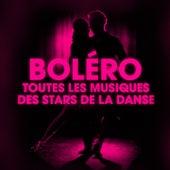 Dansez le boléro (Toutes les musiques des stars de la danse) by Various Artists