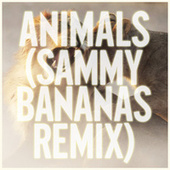 Animals (Sammy Bananas Remix) von Maroon 5