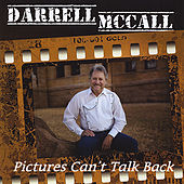 Pictures Can't Talk Back by Darrell Mccall