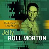 The Legend Collection: Jelly Roll Morton by Jelly Roll Morton