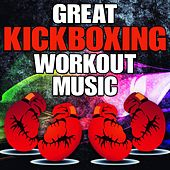 Great Kickboxing Workout Music by Various Artists