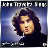 John Travolta Sings by John Travolta