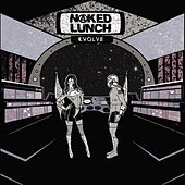 Evolve EP by Naked Lunch