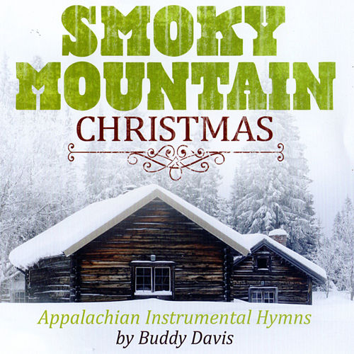 Smoky Mountain Christmas: Appalachian Instrumental Hymns by Buddy Davis