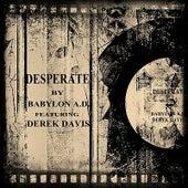 Desperate (feat. Derek Davis) by Babylon A.D.