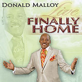 Finally Home Live by Donald Malloy