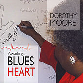 Awaiting Blues Heart by Dorothy Moore