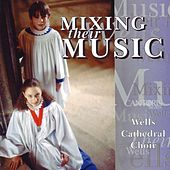 Mixing Their Music by Wells Cathedral Choir