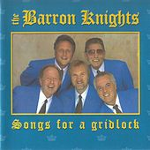 Songs For A Gridlock by The Barron Knights