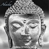 Dreams of White Tantra by Akasha