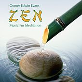 ZEN: Music for Meditation by Gomer Edwin Evans