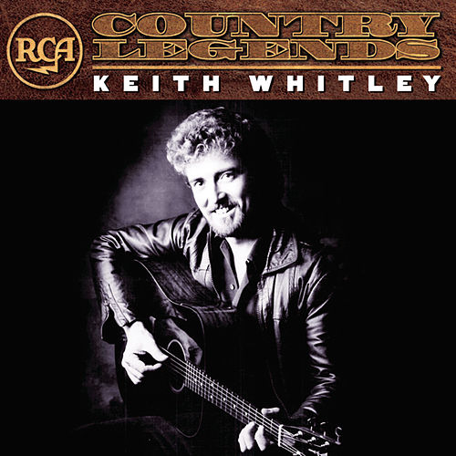 RCA Country Legends by Keith Whitley